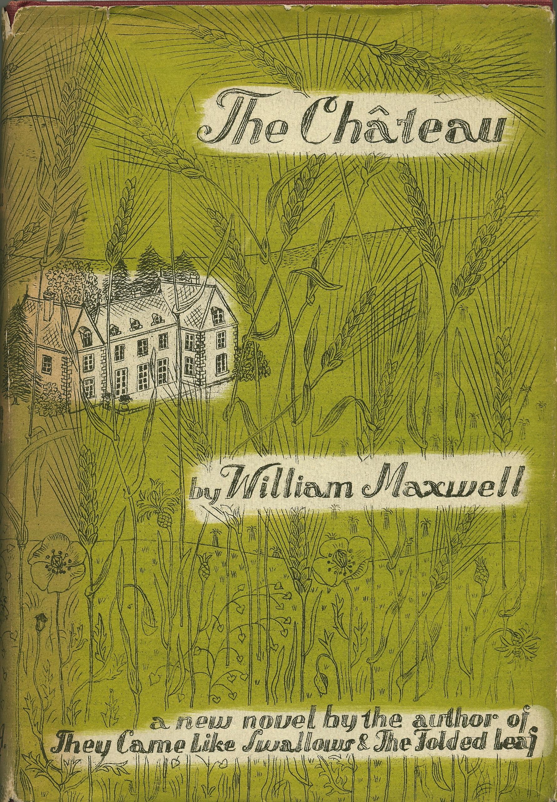 My copy of The  Château  by William Maxwell 1962, jacket by Ilonka Karasz