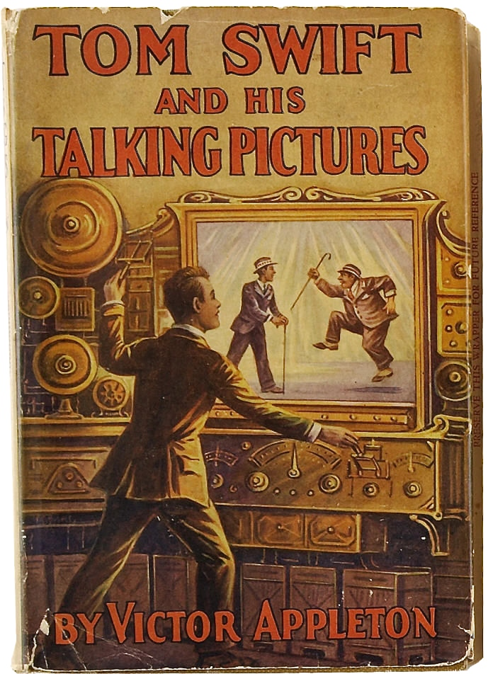 Tom Swift and His Talking Pictures. New York: Grosset & Dunlap Publishers, 1928. First edition.