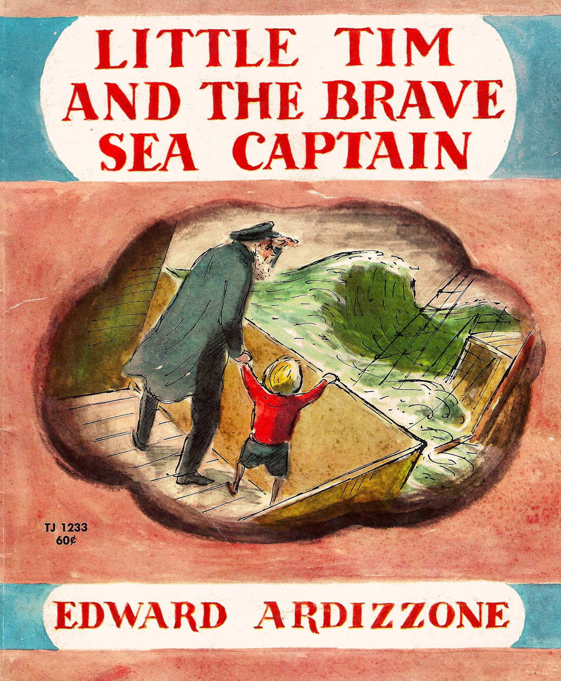 Little Tim and the Brave Sea Captain by Edward Ardizzone, copyright 1936, first in a series of 'Little Tim' books. This is the 1968 edition by Scholastic Book Services. via  theartofchildrenspicturebooks.blogspot.com