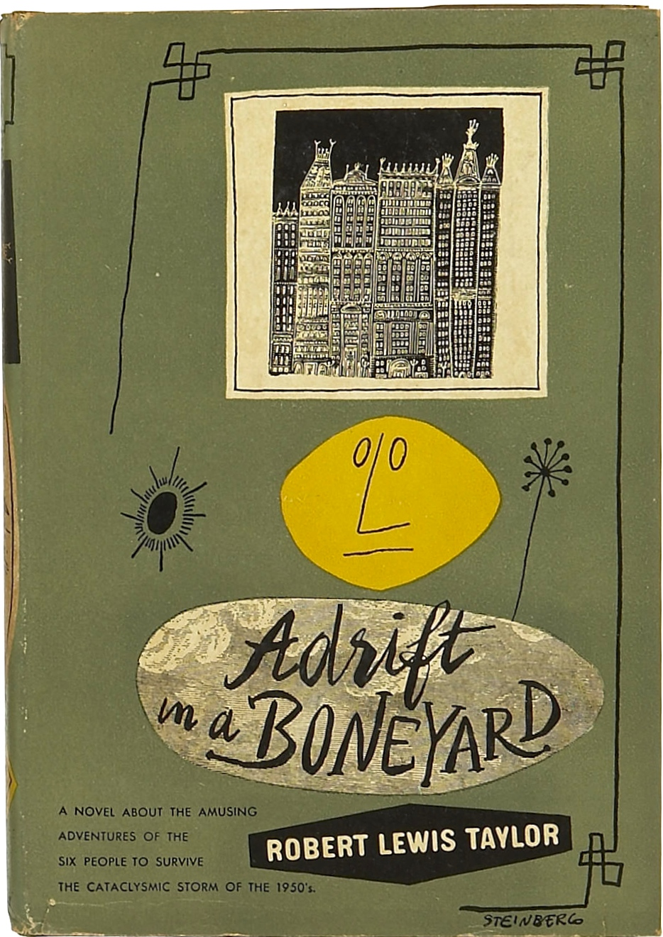 Robert Lewis Taylor. Adrift in a Boneyard. 1947. First edition.