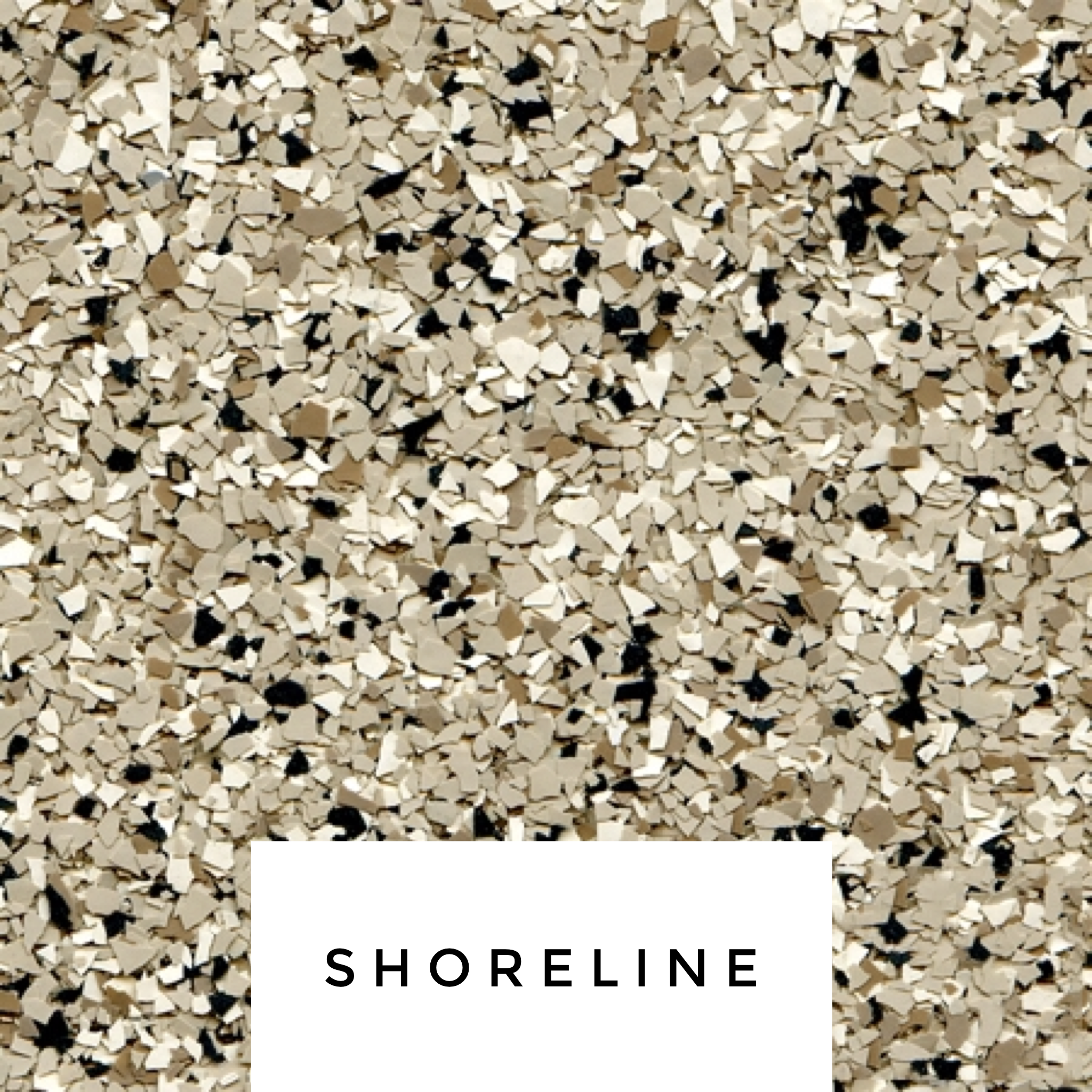 Shoreline Flake Blend - Going to for the great beige look. Keep the place bright.- cream, light and medium brown and a bit of black.