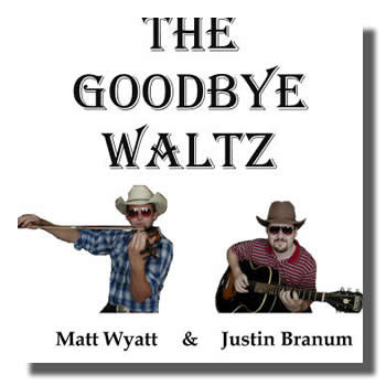 cd_goodbyewaltz_matt wyatt justin branum fiddle guitar.jpg