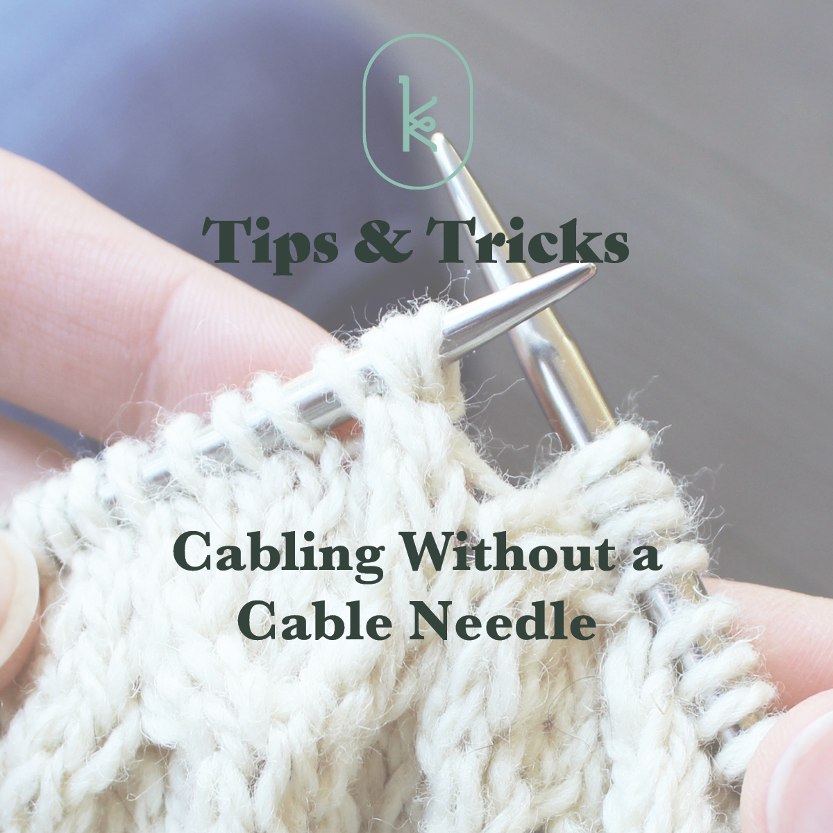 KW Tips and Tricks: Cabling without a cable needle