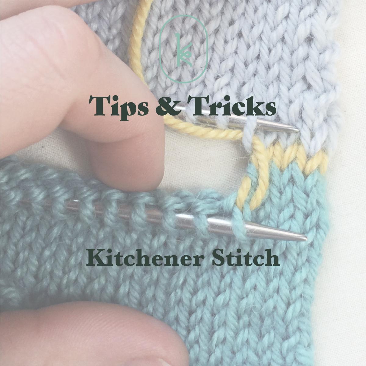 Kelbourne Woolens Tips and Tricks: Kitchener Stitch