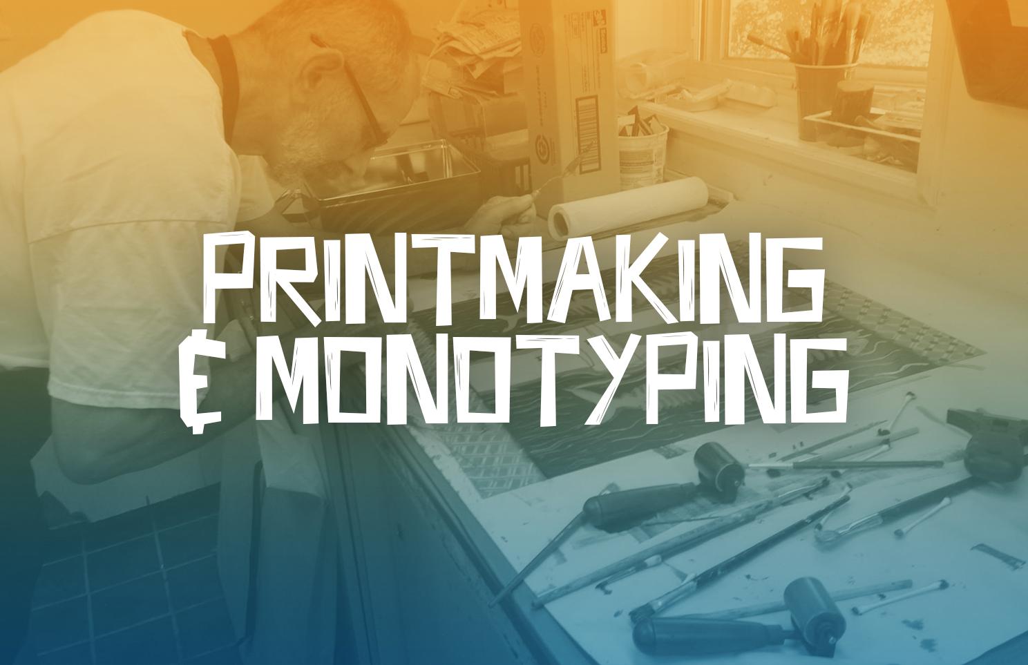 Printmaking & Monotyping