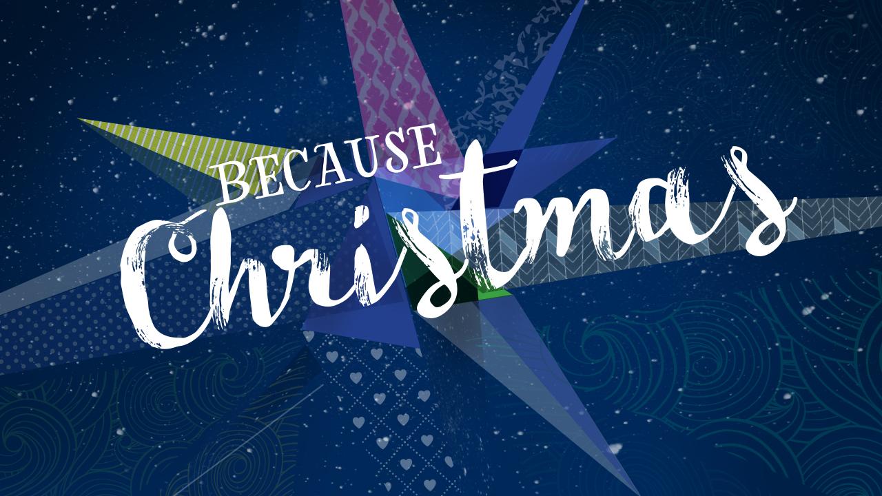 Because Christmas - 1280x720.jpg