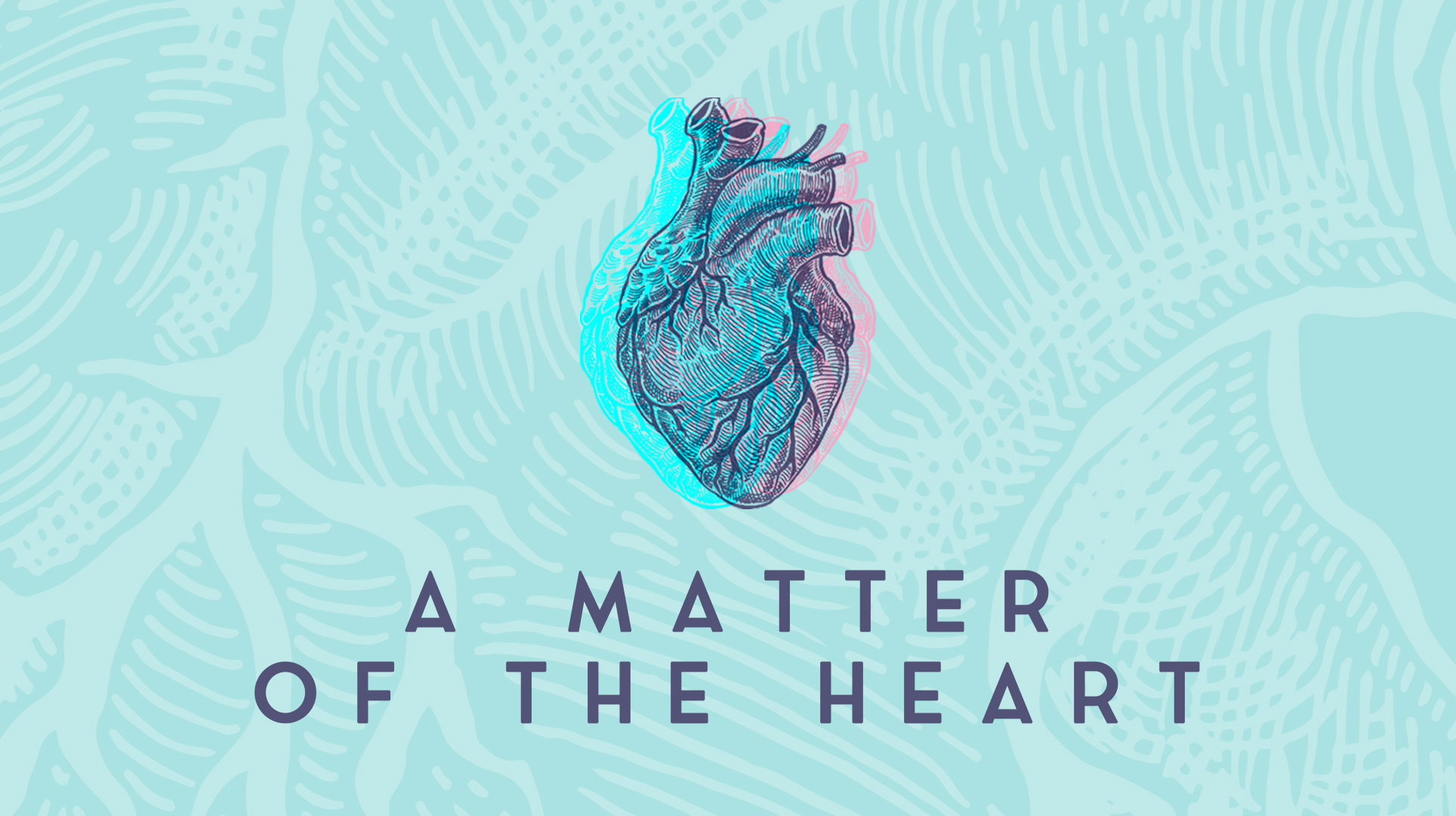 A Matter of the Heart.jpg