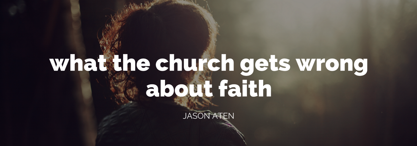 jason aten is an author writing about what the church gets wrong about faith