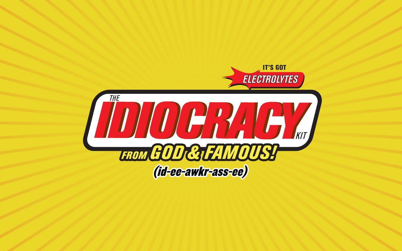 godandfamous_idiocracy_PR_1.jpg