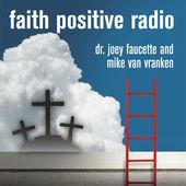 FAith Positive Radio Podcast Artwork.jpeg