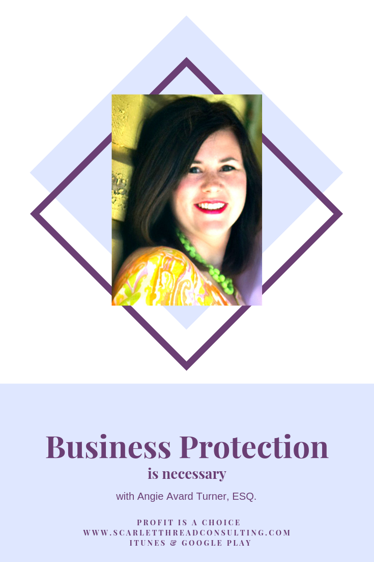 PIAC - Angie Avard Turner, ESQ- business-protection-is-necessary-business-profitability-money-entrepreneurship-coach-podcast .png