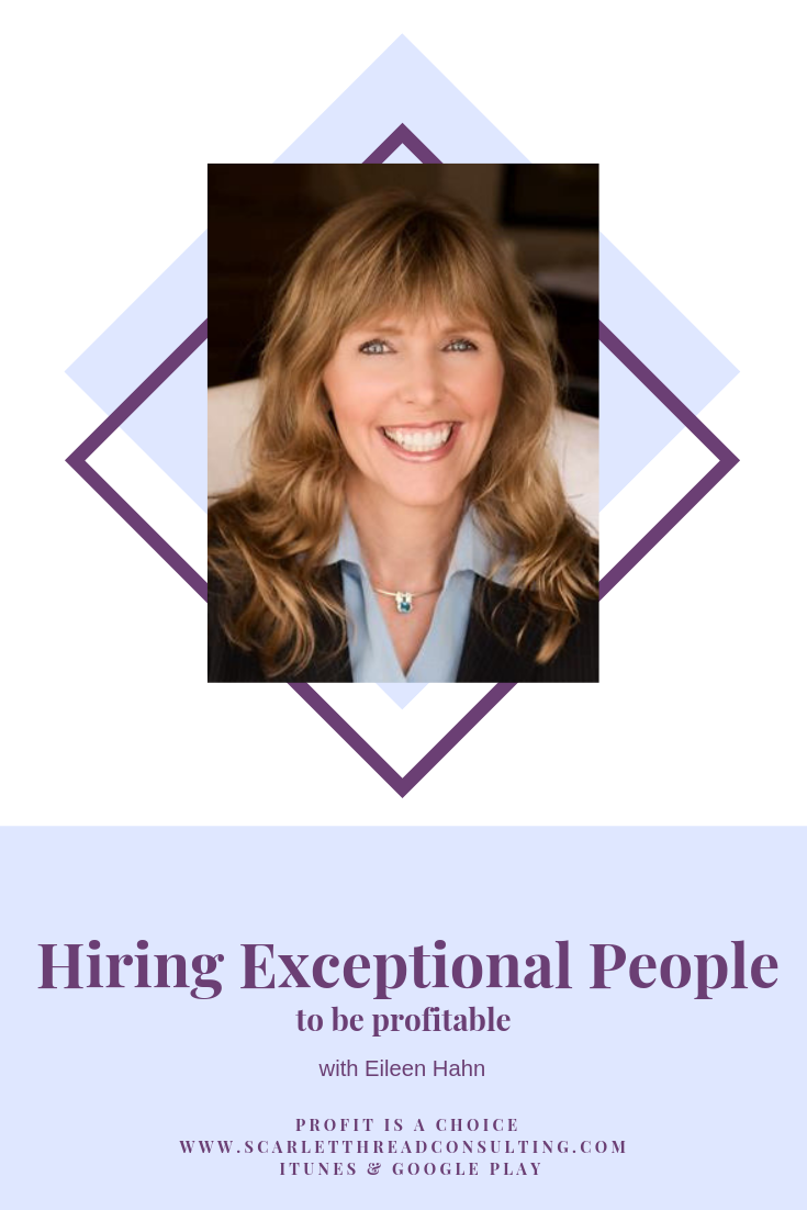 PIAC - Eileen Hahn-Hiring-Exceptional-people-to-Be-Profitable-profitability-money-entrepreneurship-coach-podcast.png