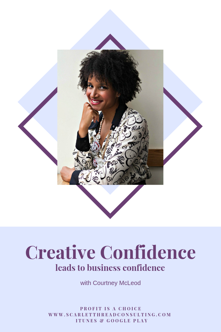 Creative-Confidence-Leads-to-Business-Confidence-business-profitability-money-entrepreneurship-coach-podcast.png