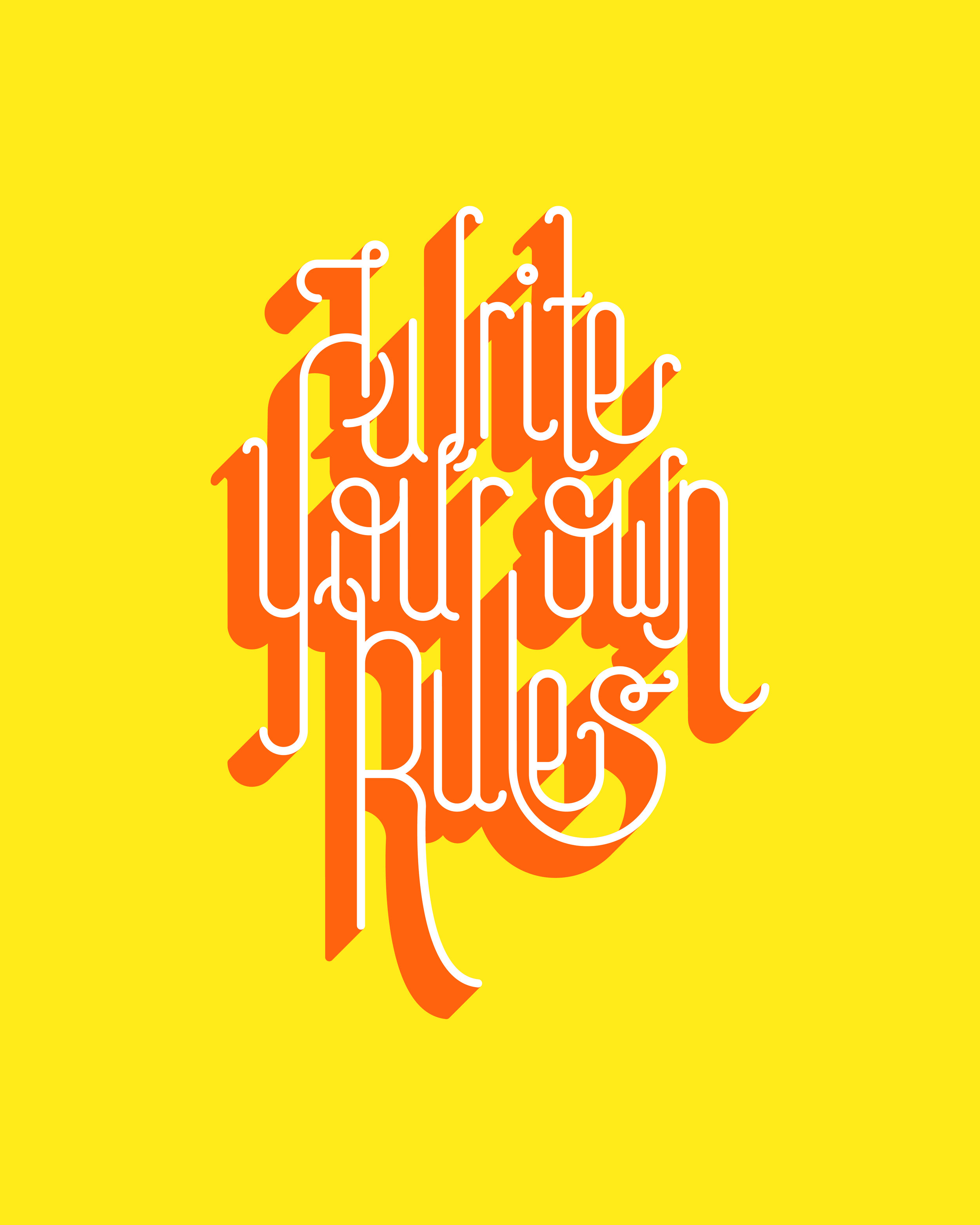Write Your Own Rules Typography