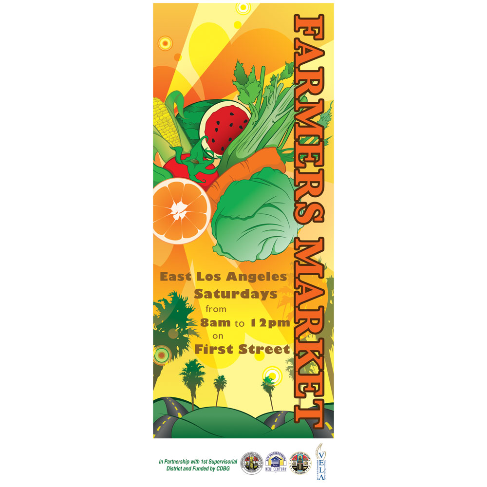 East Los Angeles Farmers Market - Concept designs for street pole banners promoting the East Los Angeles Farmers Market. Adobe Illustrator and Adobe Photoshop was used to complete the design.