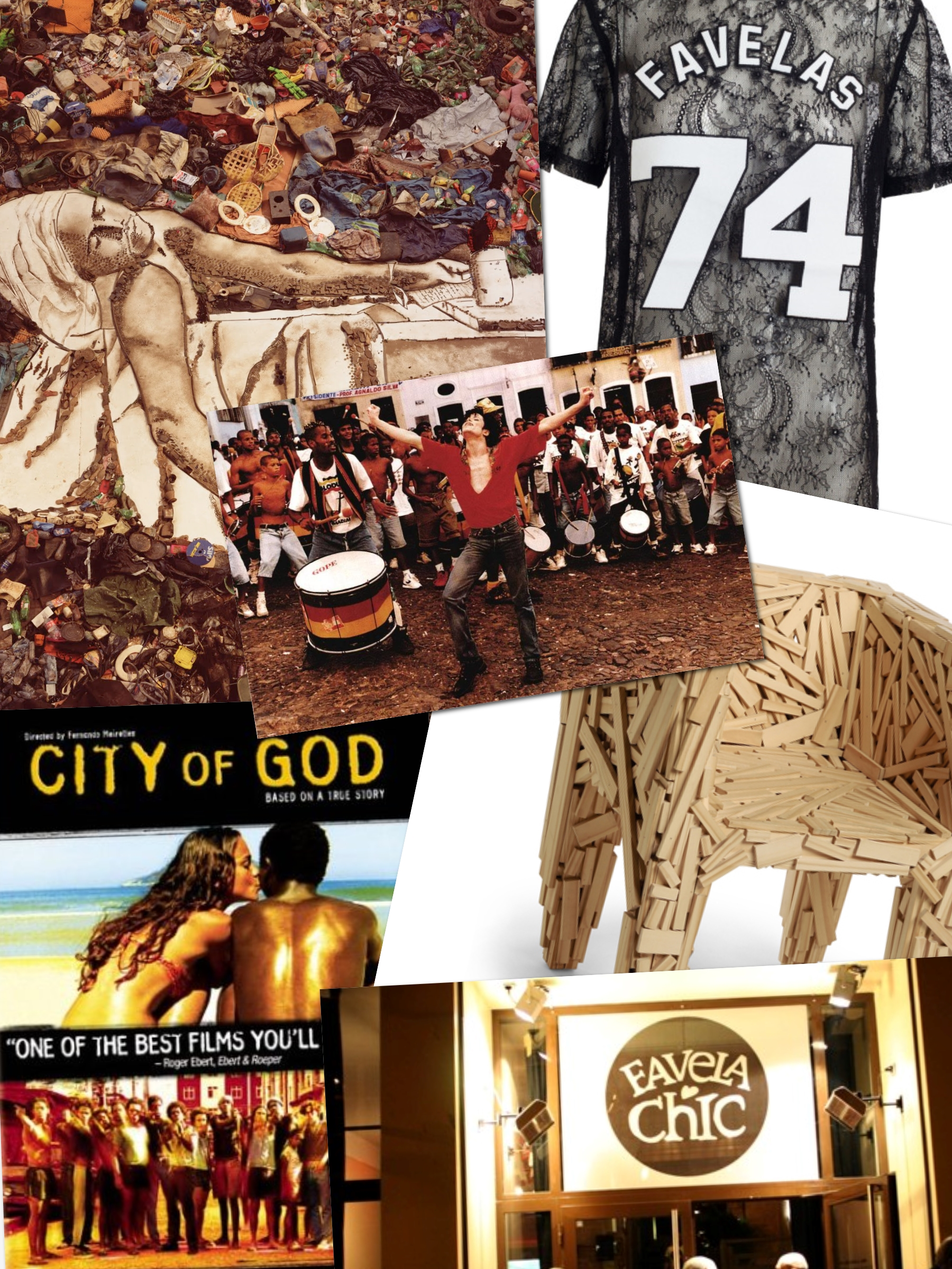 "From the top clockwise: a  fine photography piece by Vik Muniz shows the image of ""Tiago"" as Marat. Both became the symbol for the documentary film ""Waste Land""; a ""Favelas"" lace top designed by Ricardo Tisci for Givenchy; a still from Michael Jackson's 1996 video ""They Don't Care About Us"" directed by Spike Lee in the favela ""Dona Marta"" in Rio de Janeiro; the ""favela"" chair designed by the Campana Brothers; the entrance of the bar and lounge ""Favela Chic"" in Paris; the promotional poster designed for the  film ""City of God"""