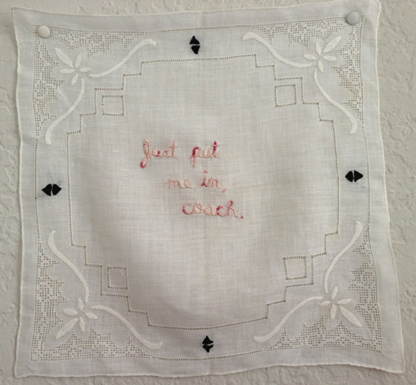 Put me in coach , Allison Manch, embroidery on handkerchief, 2013