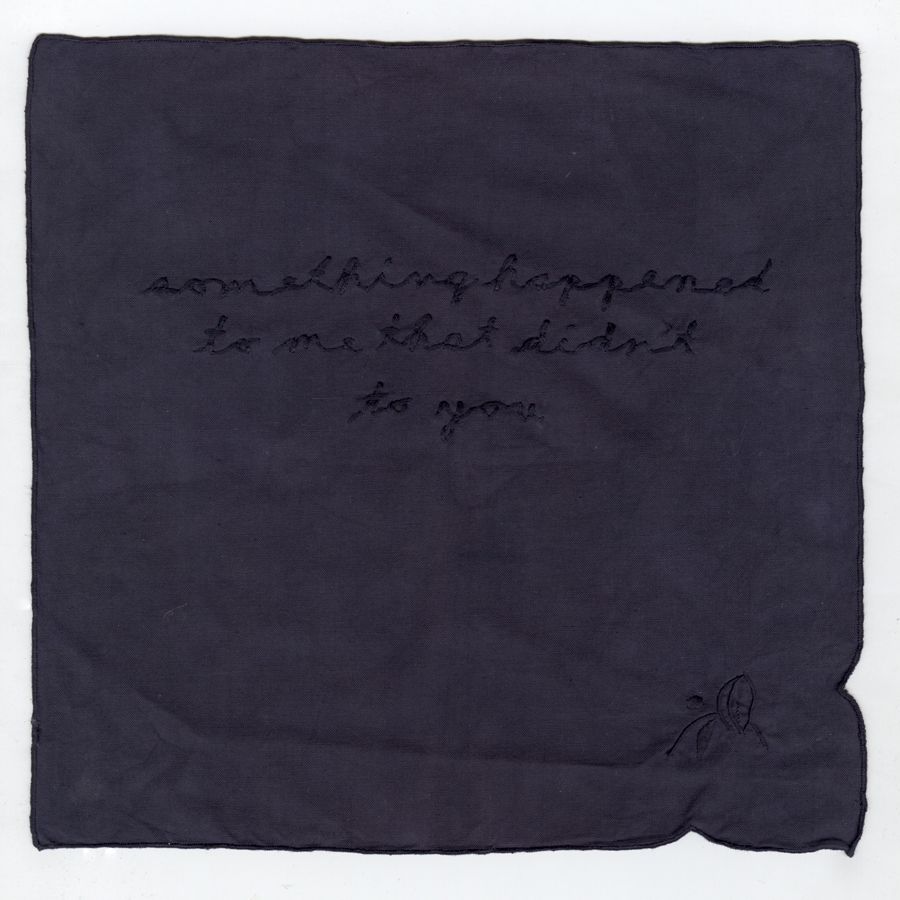 Something happened to me that didn't to you,  Ilysia Van Deren, Hand-dyed and embroidered handkerchief, 2011
