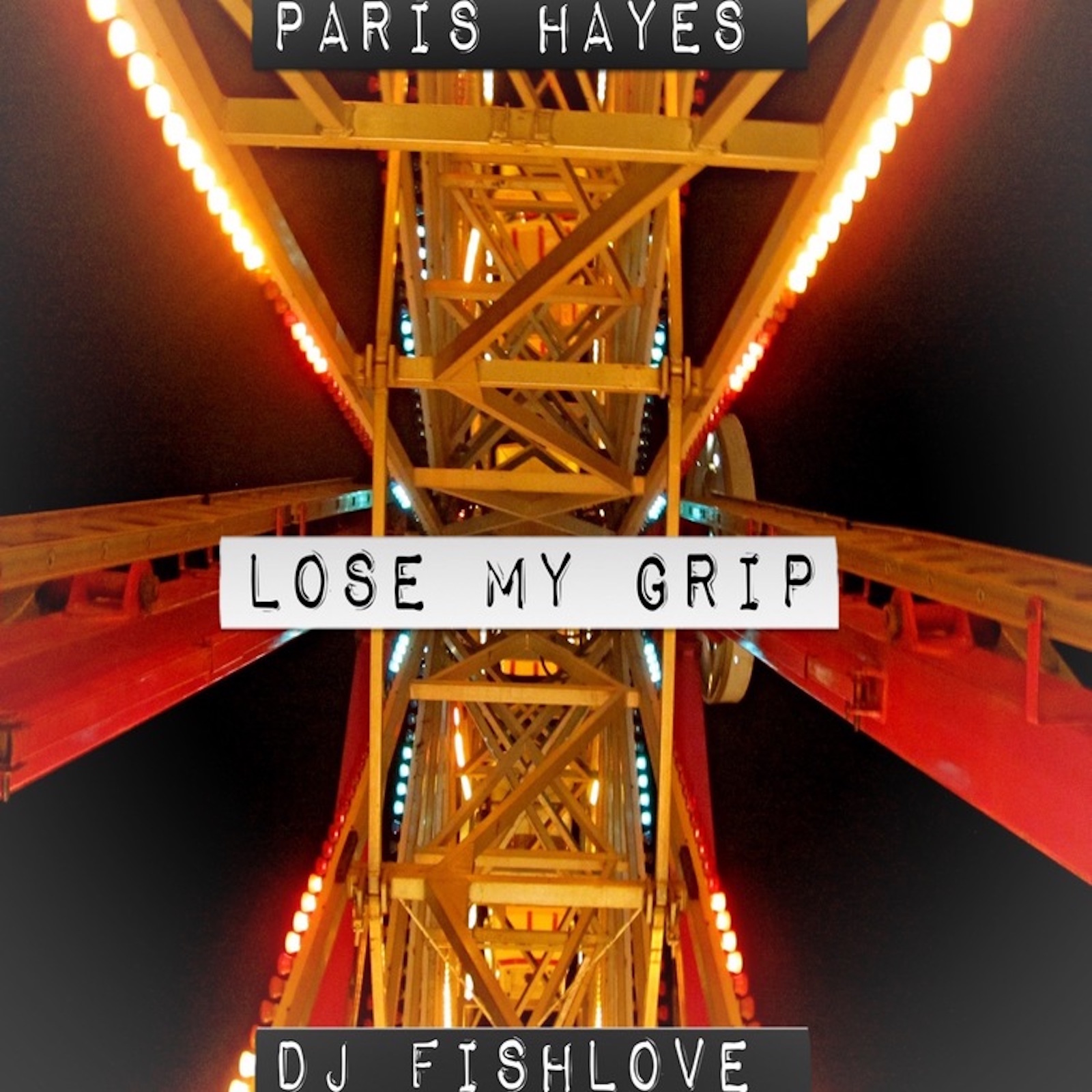 Lose My Grip - Vocals: Paris HayesBeat: DJ Fishlove© Paris Hayes Music