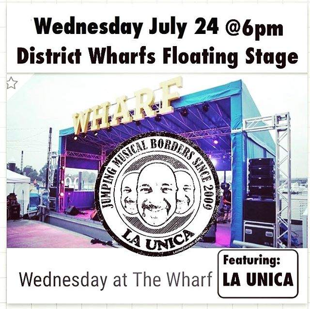 This Wednesday July 24 La Unica returns to the District Wharf on the floating stage from 6pm to 9pm. #wednesdaysatthewharf #districtwharf #happyhour #humpday @thewharfdc