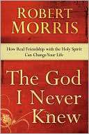 Robert Morris: The God I Never Knew  (Also available in DVD, CD, Study Guide, and more.)