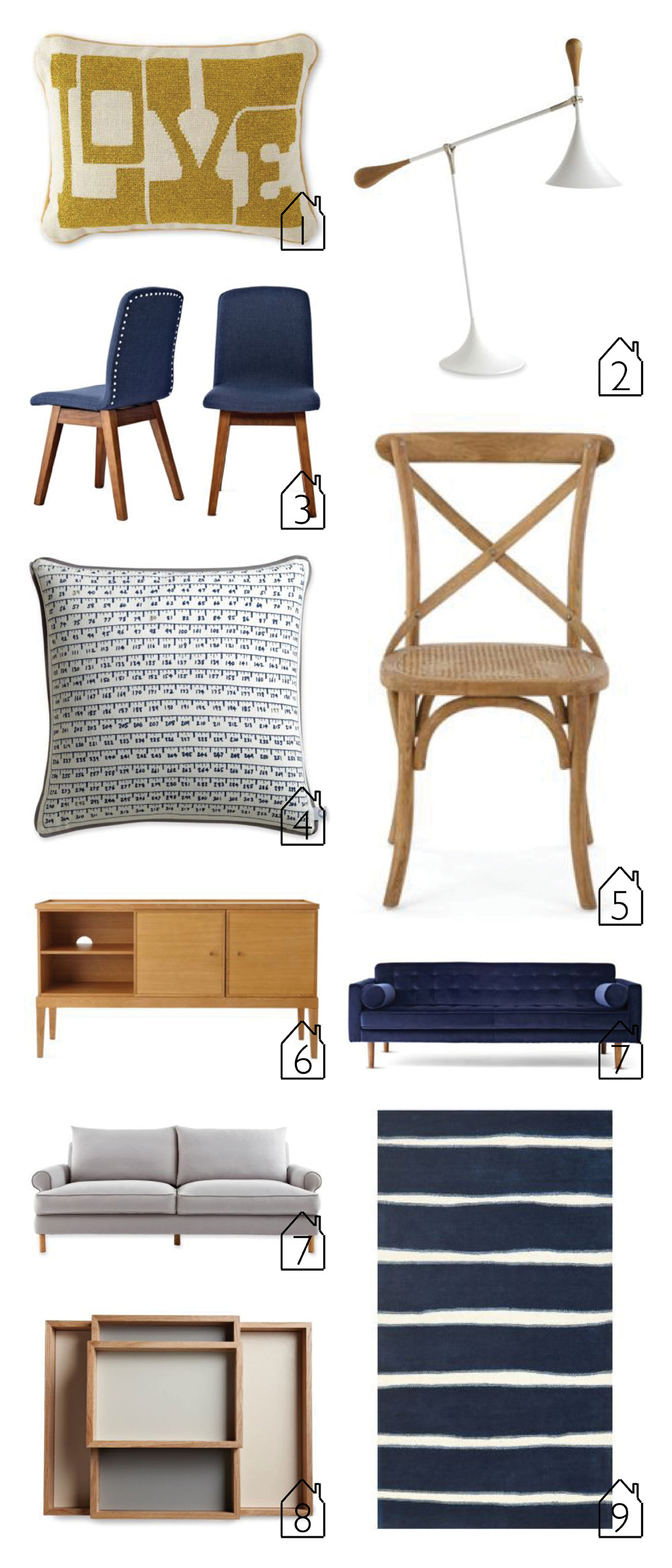 1.  Love Pillow  2.  Beep Table Lamp  3.  Bleecker Side Chair  4.  Measuring Tape Pillow  5.  Marie Side Chairs  6.  Hyale Sideboard  7.  Brooke Sofa  8.  Stacking Trays  9.  Chalk Stripe Rug