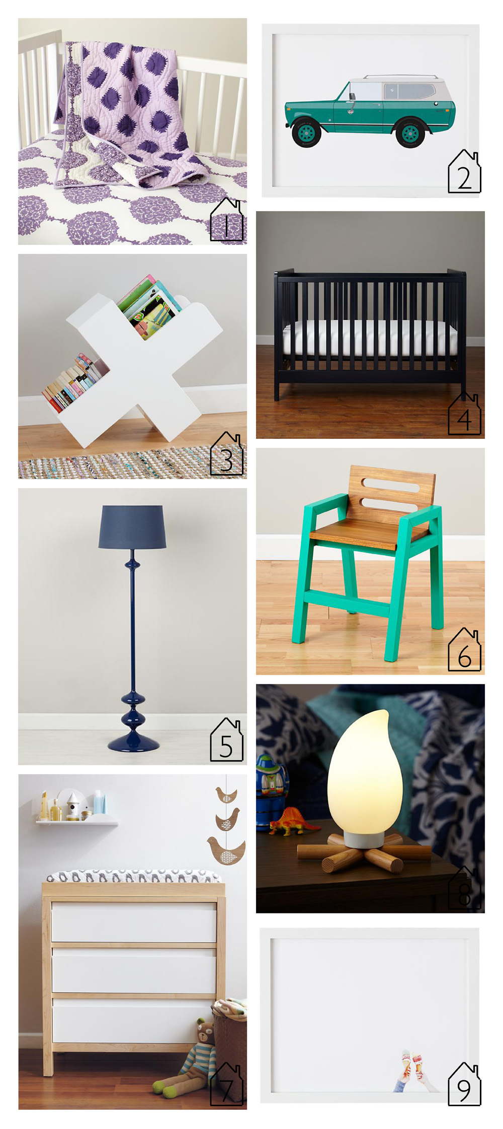 1.  Bazaar Crib Bedding   2.  Car Love   3.  X Marks the Book Caddy   4.  Carousel Crib Midnight Blue   5.  Checkmate Floor Lamp Dark Blue   6.  Two Tone Teak Play Chair (Green)   7.  Andersen 3 Drawer Maple   8.  Campsite Nightlight   9.  Ice Cream