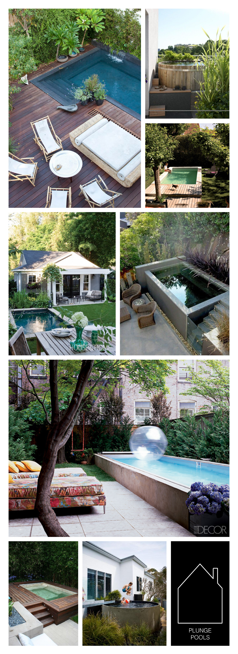 from top left  - source unknown - via  The Style Files  - via  DECO  - via  House & Home  - source unknown - via  Elle Decor  - source unknown - via  Australian Plunge Pools
