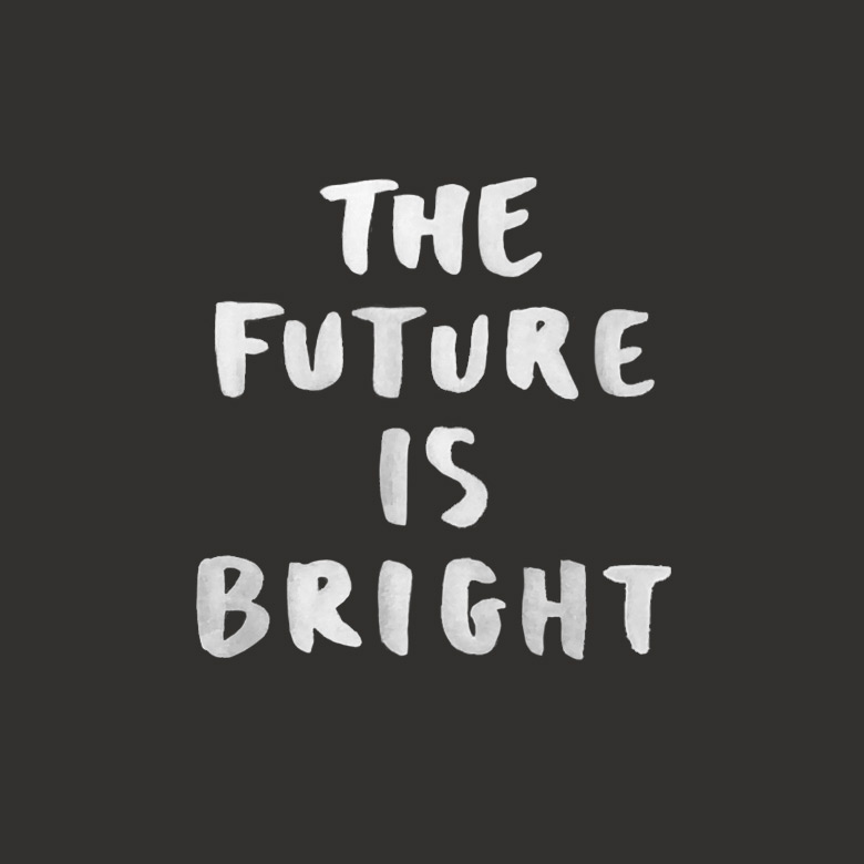 The Future Is Bright | brush lettering by Evermore Paper Co.
