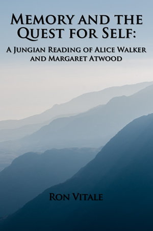 Memory and the Quest for Self: A Jungian Reading of Alice Walker and Margaret Atwood book