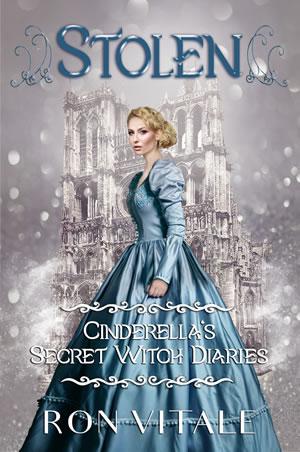Stolen: Cinderella's Secret Witch Diaries (Book 2)