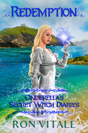 Redemption: Cinderella's Secret Witch Diaries (Book 4)