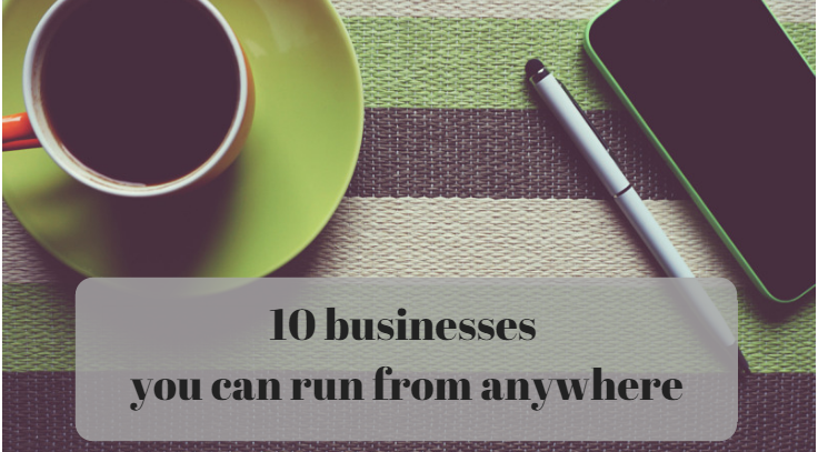 businesses you can run from anywhere