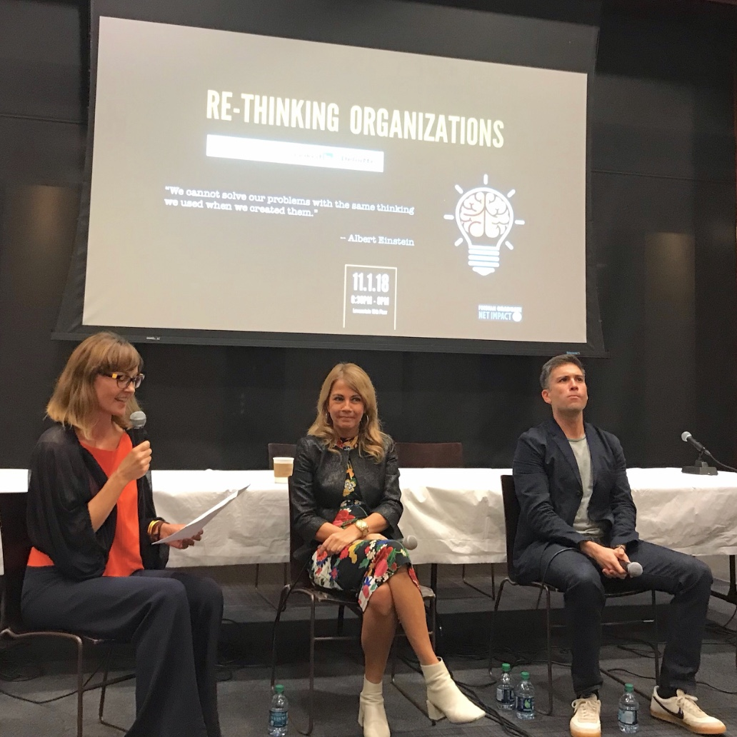 - Panel discussion on Rethinking Organizations for Fordham Graduate Net Impact with Patsy Doerr, Global Head of Diversity & Inclusion at Credit Swisse, and Hector Hernandez, Global Manager Empowerment and Management Onboarding at LinkedIn.