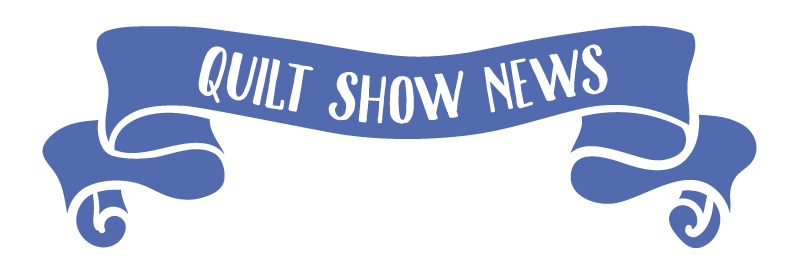 Quilt Show News will be arriving in your inboxes later this month.