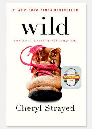 """""""Wild"""" by Cheryl Strayed"""