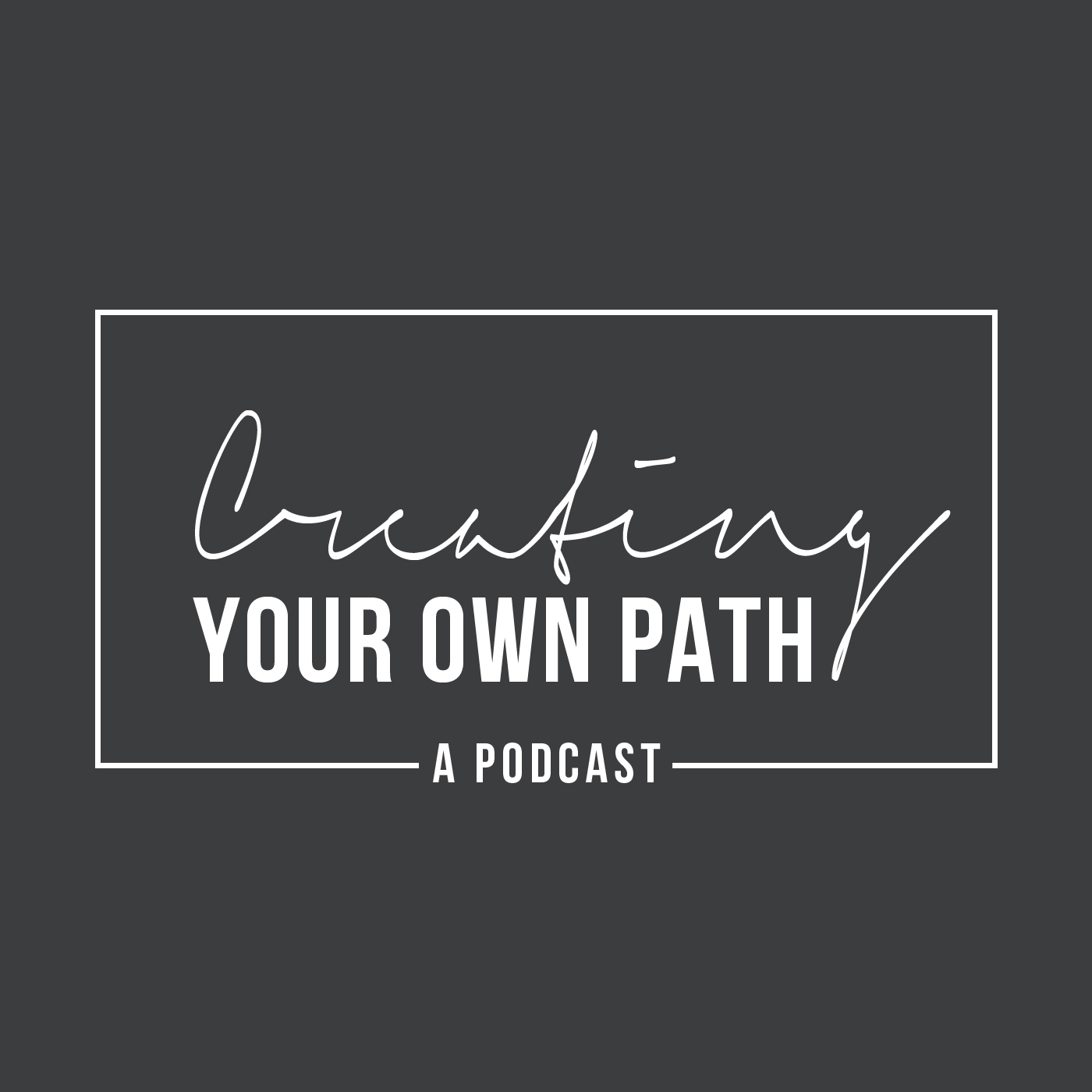 Creating Your Own Path // A Podcast - http://jenniferesnyder.com