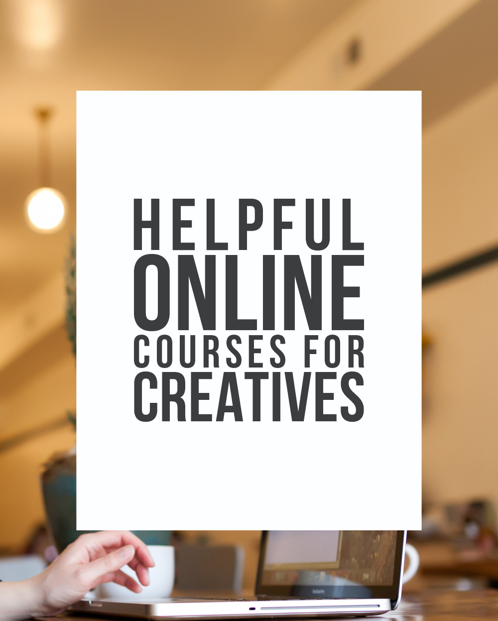Helpful Online Courses for Creatives