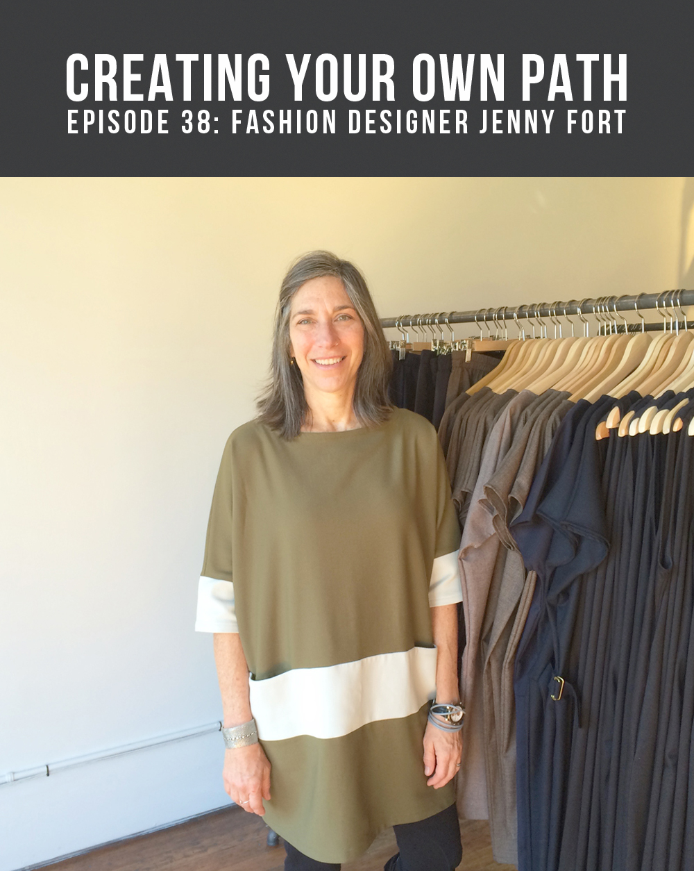 Episode 38 - Creating Your Own Path with Fashion Designer  Jenny Fort