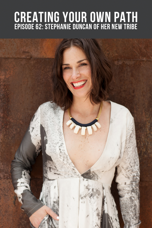 Stephanie Duncan of  Her New Tribe  // Photo:  Jamie Hopper
