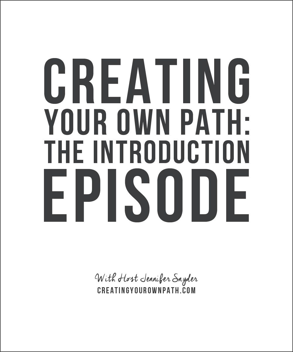 Creating Your Own Path: The Introduction Episode