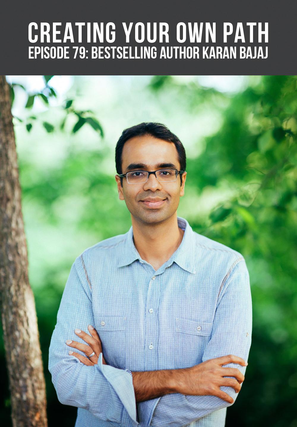 CYOP #79 - Taking Sabbaticals and Pursuing Parallel Careers with Author Karan Bajaj // creatingyourownpath.com