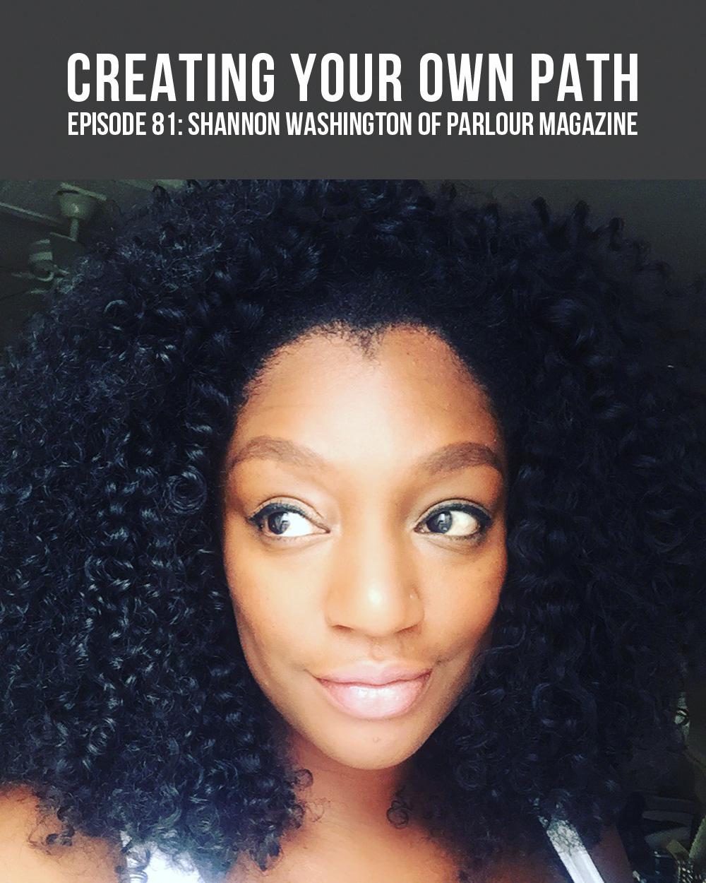 Shannon Washington of INVNT + Parlour Magazine + Feminist Enough // creatingyourownpath.com
