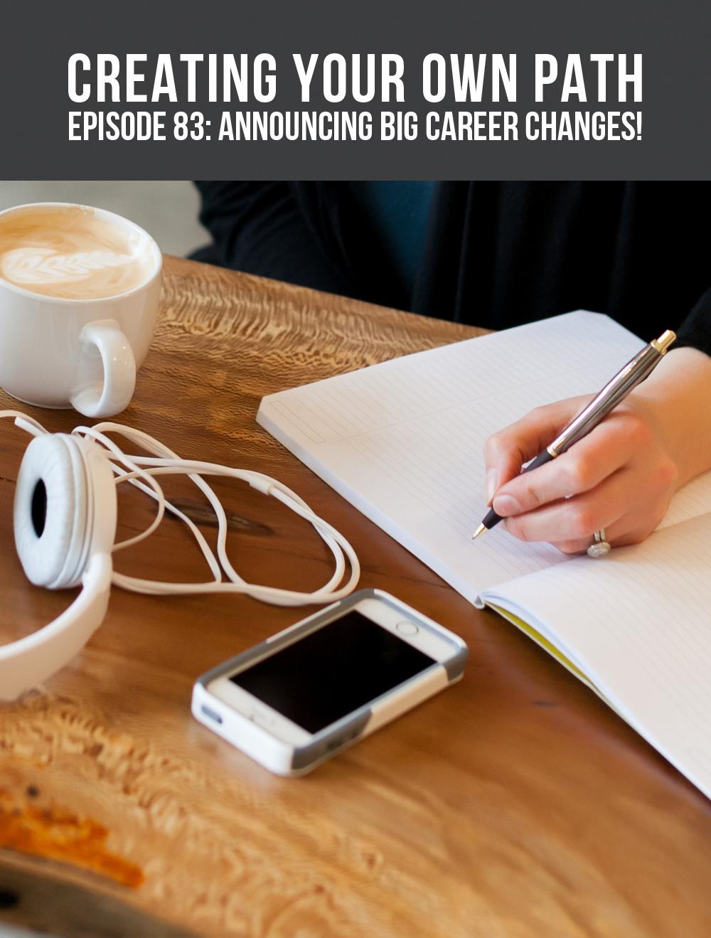 CYOP #83 - Mini Episode: I'm Sharing Some BIG Career News! // creatingyourownpath.com