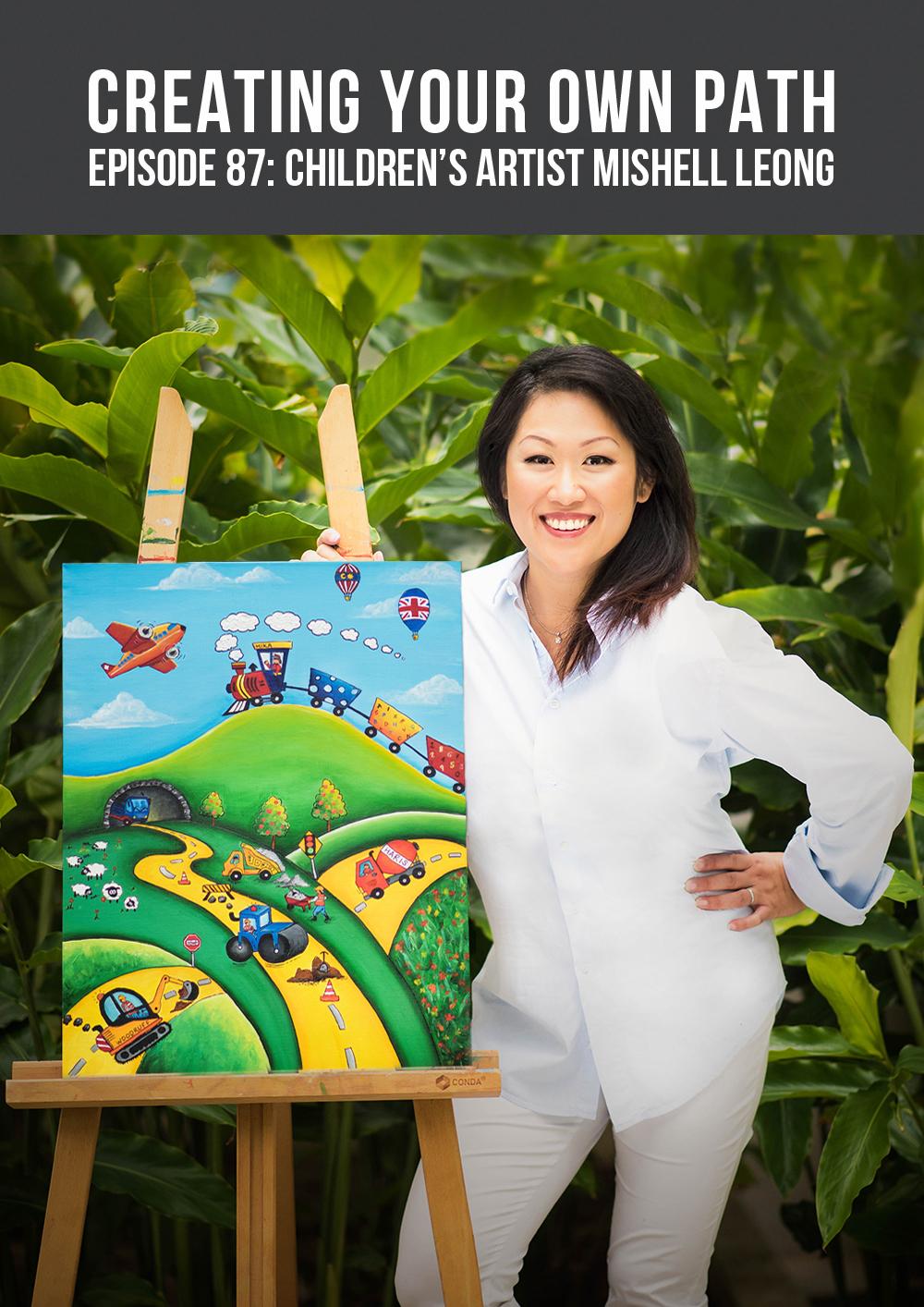 CYOP #87 - Children's Artist Mishell Leong // creatingyourownpath.com