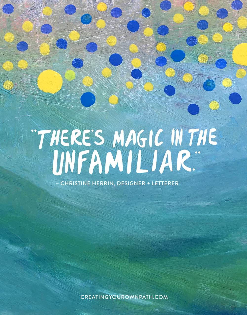"""There's magic in the unfamiliar."" - Christine Herrin, Designer + Letterer // Art by  Melanie Biehle"