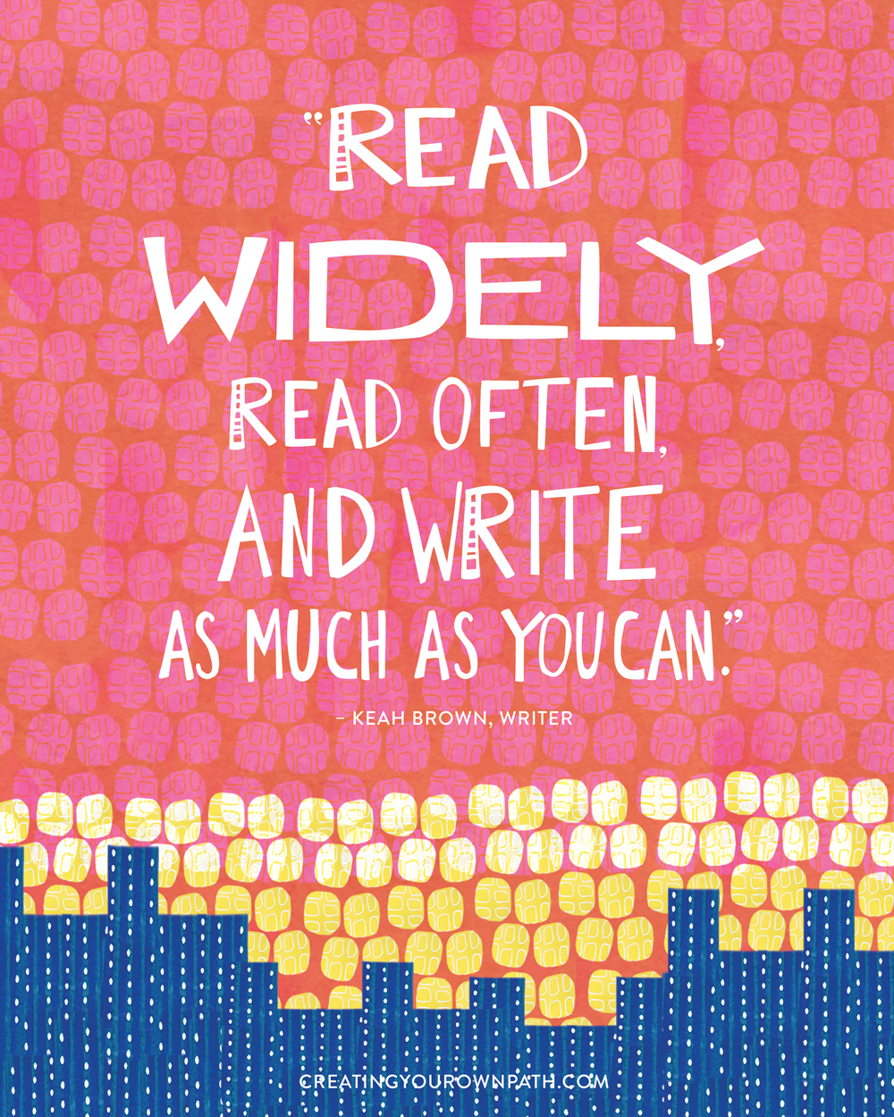 """Read widely, read often, and write as much as you can."" — Keah Brown, Writer // Art by  Melanie Biehle"