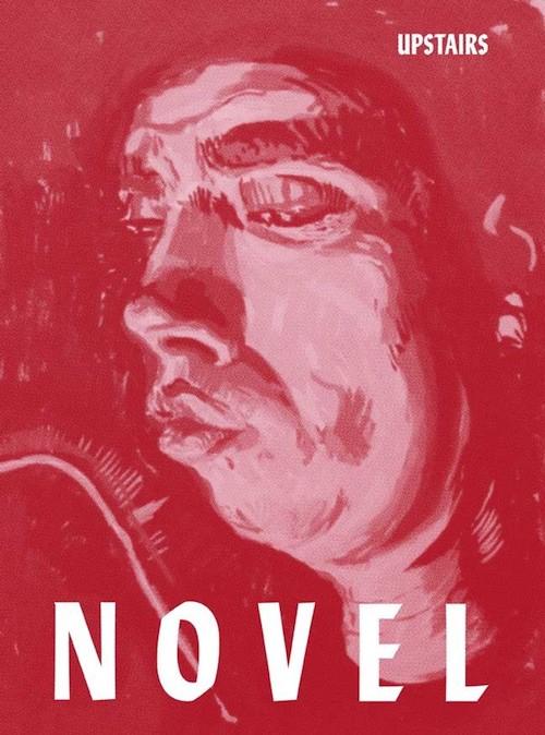 NOVEL  Upstairs Edited  ~  Alun Rowlands & Matt Williams  Designed by Sarah Boris ISBN 978-1-5272-0375-4  www.novelnovelnovel.org