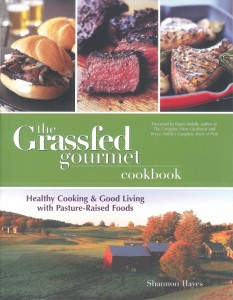 The Grass-Fed Gourmet Cookbook,  by Shannon Hayes