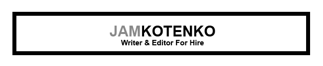 Jam Kotenko Writer & Editor For Hire